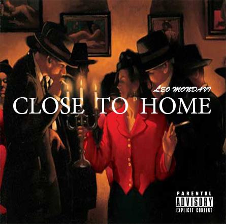 "Leo Mondavi: ""Close To Home"" EP (Download LinkInside)"